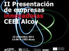 II Presentación de Empresas Innovadoras CEEI Alcoy: Nuevas PYMEs construyendo el futuro.