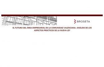 El futuro del área empresarial en la Comunitat Valenciana. Análisis de los aspectos prácticos de la nueva ley